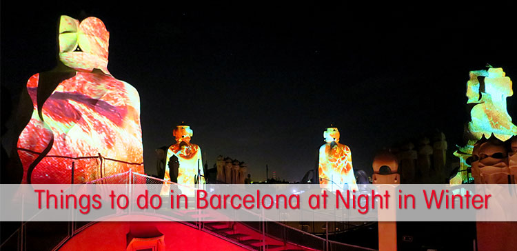 What are the things to do in Barcelona at night in winter when you're not a party person? I give you the best cultural winter night activities in Barcelona.