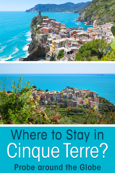 2 colorful images of the villages of Vernazza and Corniglia in Cinque Terre Italy with text overlay asking Where to stay in Cinque Terre Italy?