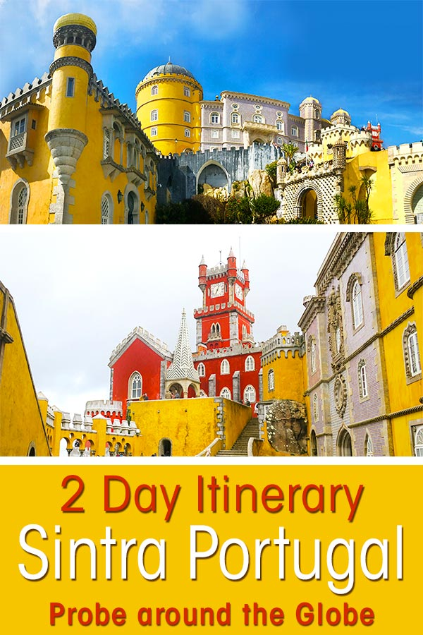 2 images of our Sintra visit in Portugal. Showing the Pena Palace with text overlay saying 2 day Itinerary Sintra Portugal Probe around the Globe